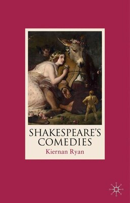 Book Shakespeare's Comedies by Kiernan Ryan