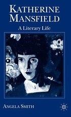 Katherine Mansfield: A Literary Life