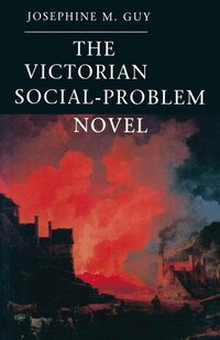 The Victorian Social-problem Novel: The Market, The Individual And Communal Life