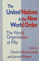The United Nations In The New World Order: The World Organization At Fifty