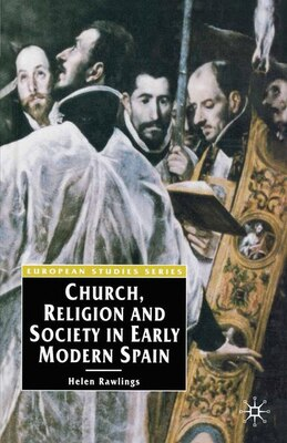 Book Church, Religion and Society in Early Modern Spain by Helen Rawlings
