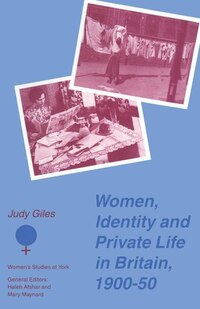 Women, Identity And Private Life In Britain, 1900-50