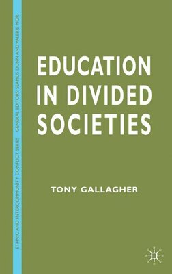 Book Education in Divided Societies by Tony Gallagher
