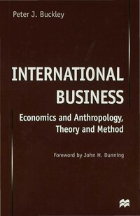 International Business: Economics And Anthropology, Theory And Method