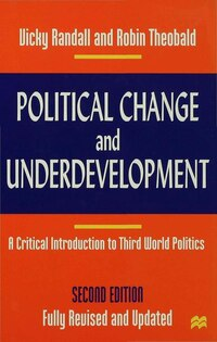 Political Change And Underdevelopment: A Critical Introduction To Third World Politics