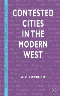 Contested Cities in the Modern World