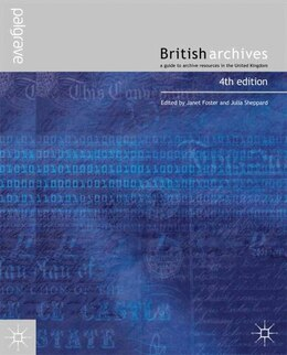 Book British Archives: A Guide to Archive Resources in the United Kingdom by Janet Foster