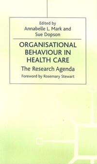 Organisational Behaviour In Health Care: The Research Agenda