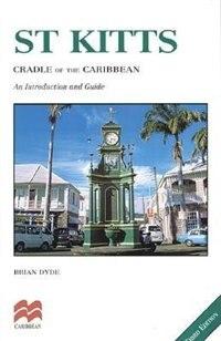 Book St Kitts Cradle Of Caribbean 3e: Cradle of the Caribbean by Brian Editors of MacMillan Caribbean
