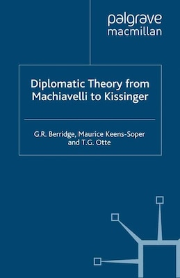 Book Diplomatic Theory From Machiavelli To Kissinger by G. R. Berridge