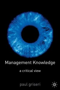 Management Knowledge: A Critical View