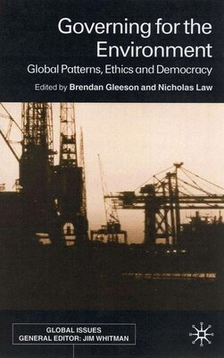 Book Governing For the Environment: Global Problems, Ethics and Democracy by Brendan Gleeson