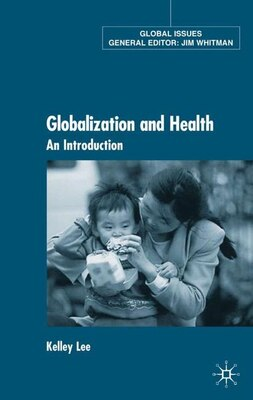 Book Globalization and Health: An Introduction by Kelley Lee