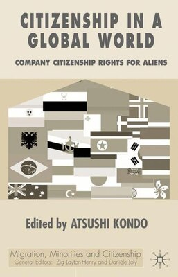 Book Citizenship in A Global World: Comparing Citizenship Rights For Aliens by Atsushi Kondo