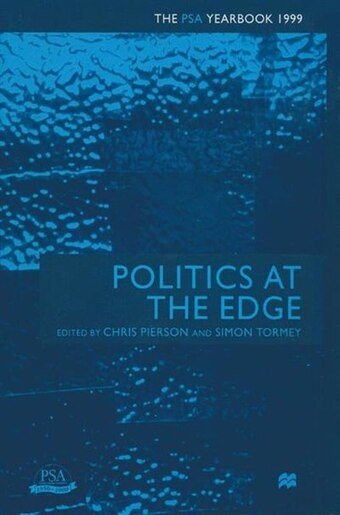 Politics At The Edge: The Psa Yearbook 1999 by Chris Pierson