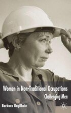 Women in Non-Traditional Occupations: Challenging Men