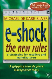 E-shock The New Rules: The Electronic Shopping Revolution: Strategies For Retailers And…