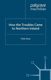 How The Troubles Came To Northern Ireland