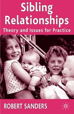 Book Sibling Relationships: Theory And Issues For Practice by Robert Sanders