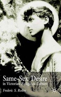 Same-sex Desire In Victorian Religious Culture