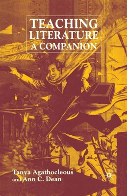 Book Teaching Literature: A Companion by Tanya Agathocleous
