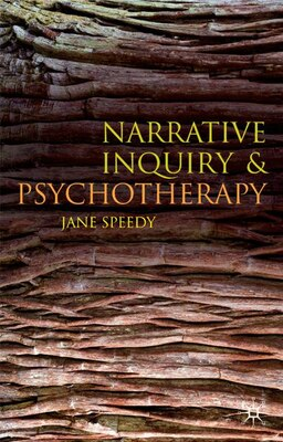 Book Narrative Inquiry and Psychotherapy by Jane Speedy