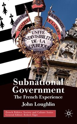 Book Subnational Government: The French Experience by John Loughlin