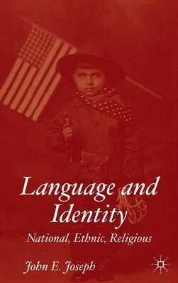 Book Language and Identity: National, Ethnic, Religious by J. Joseph