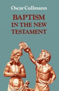 Book Baptism In The New Testament by Oscar Cullmann