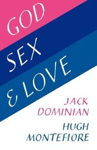 Book God, Sex And Love by Jack Dominian