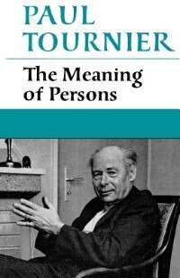 Book The Meaning Of Persons by Paul Tournier