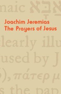 Book The Prayers Of Jesus by Joachim Jeremias