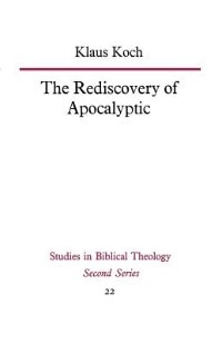 Book The Rediscovery Of Apocalyptic by Klaus Koch
