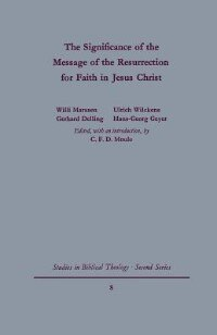 Book The Significance Of The Message Of The Resurrection For Faith In Jesus Christ by C. F. D. Moule