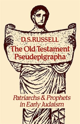 Book The Old Testament Pseudepigrapha: Patriarchs And Prophets In Early Judaism by D. S. Russell