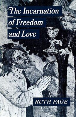 Book The Incarnation Of Freedom And Love by Ruth Page