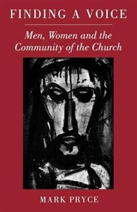 Book Finding A Voice: Men, Women And The Community Of The Church by Mark Pryce
