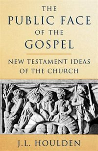 Book The Public Face Of The Gospel by J. L. Houlden
