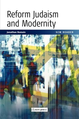 Book Reform Judaism and Modernity: A Reader by Jonathan Romain