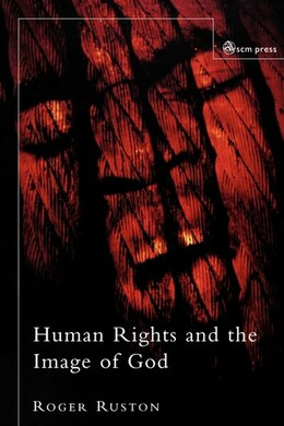 Book Human Rights and the Image of God by Roger Ruston