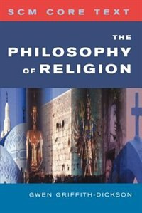 Book Scm Core Text The Philosophy Of Religion by Gwen Griffith-Dickson