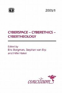 Book Concilium 2005/1 Cyberspace - Cyberethics - Cybertheology by Erik Borgmann