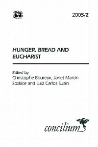 Book Concilium 2005/2 Hunger, Bread And Eucharist by Christophe Boureux