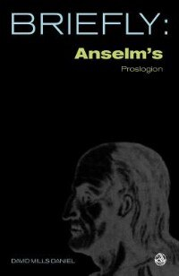 an analysis of anselms definition of a god in the book proslogion Anselm's a priori argument developed from his previous definition of god as anselm argued in his book proslogion, proves logically that god explain anselm.