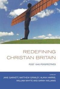 Book Redefining Christian Britain: Post 1945 Perspectives by Jane Garnett