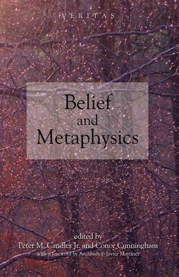 Book Belief And Metaphysics by Conor Cunningham