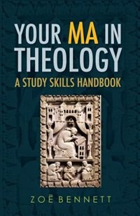 Your MA in Theology: A Study Skills Handbook