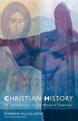 Book Christian History: An Introduction To The Western Tradition by Diarmaid Mcculloch