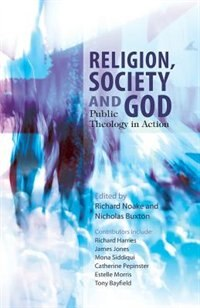 Book Religion, Society and God: Faith in Contemporary Britain by Richard Noake