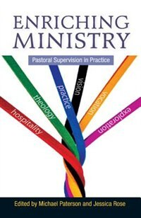 Book Enriching Ministry: Pastoral Supervision in Practice by Michael Paterson